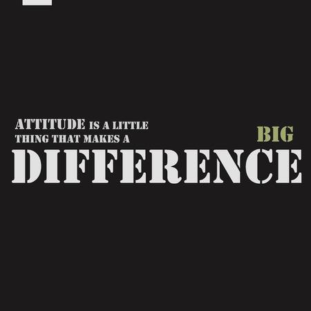 attitude: La actitud es una cosa pequeña que hace una gran diferencia. Cartel de motivación de la cita inspirada. Vectores