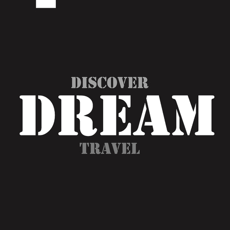 discover: Dream Discover Travel idea. Typographical poster template design. Illustration