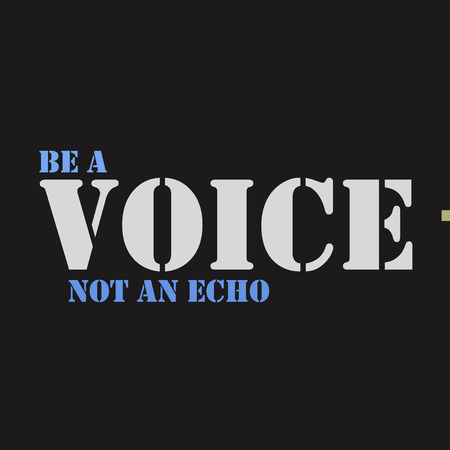 echo: Be a voice not an echo. Typographical poster template. lettering illustration. Illustration