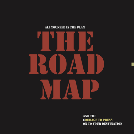 All you need is the plan, the road map, and the courage to press on to your destination. Typographical poster template.