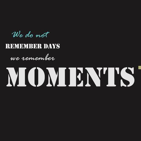 recordar: No recordamos días recordamos momentos. la plantilla del cartel tipográfico.