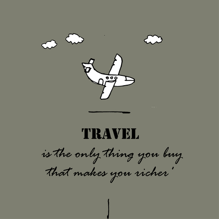 richer: Travel is the only thing you buy that makes you richer text and  plane