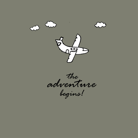 begins: The adventure begins. Text and Plane.  Illustration template for the card or poster. Illustration