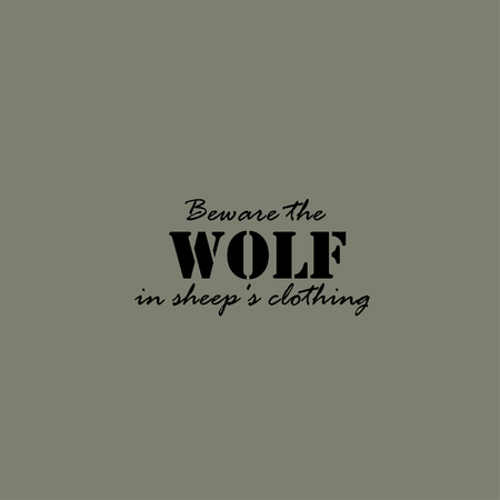 sheeps: Beware the wolf in sheeps clothing. Text lettering of an inspirational saying.