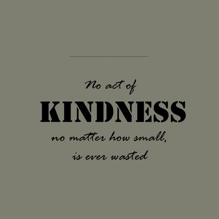 No act of kindness, no matter how small, is ever wasted. Vektoros illusztráció