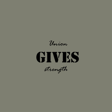 strong message: Union gives strength.  Text lettering of an inspirational saying. Quote Typographical Poster Template. Illustration