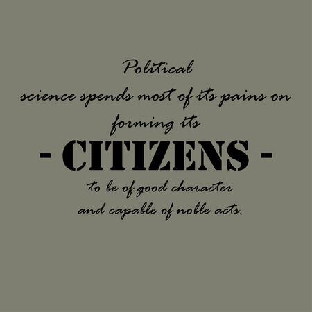 acts: Political science spends most of its pains on forming its citizens to be of good character and capable of noble acts. Illustration