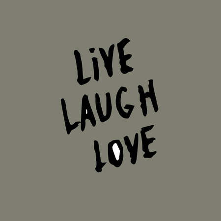 Hand drawn typography poster. Inspirational quote live laugh love. For greeting cards, Valentine day, wedding, posters, prints or home decorations.Vector. Ilustração