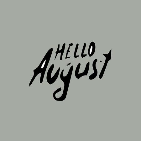 hello August idea,  hand drawn design text hello August