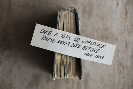 once: Once a year go someplace you are never been before. Travel inspiration quotes.