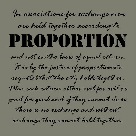 according: In associations for exchange men are held together according to proportion and not on the basis of equal return.