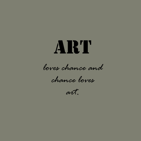 loves: Art loves chance and chance loves art. Aristotle Quotes.