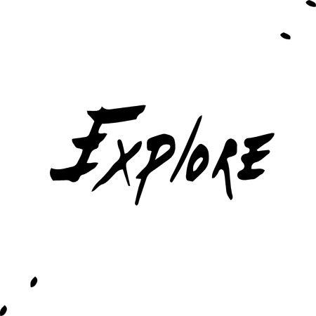 Explore idea. Hand drawn Ink lettering background.