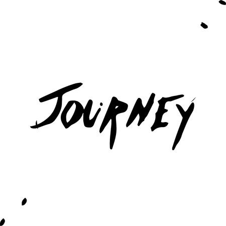 Journey idea. Hand drawn Ink lettering background. Ilustração