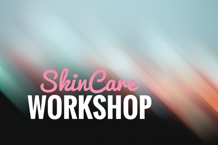 Concept light motion with word SKIN CARE WORKSHOP