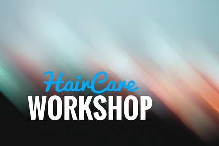 Concept light motion with word HAIR CARE WORKSHOP