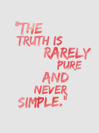 The Truth Is Rarely Pure And Never Simple Quote Typography Magnificent Simple Quote