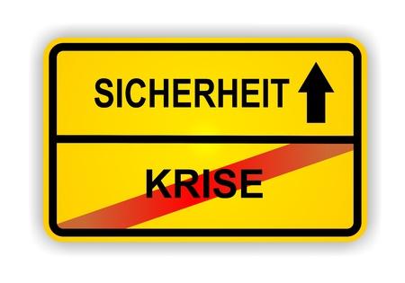 ortsschild: German antonym - Ortsschild - SICHERHEIT - KRISE