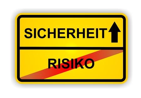 risiko: German antonym - Ortsschild - SICHERHEIT - RISIKO