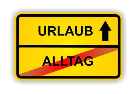 ortsschild: German antonym - Ortsschild - URLAUB - ALLTAG