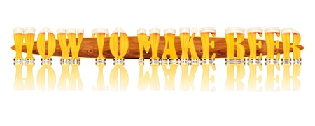 how to: HOW TO MAKE BEER