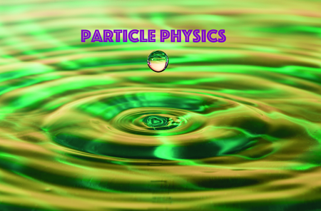 fume: Particle physics and water drop with waves as wave function of quantum physics.