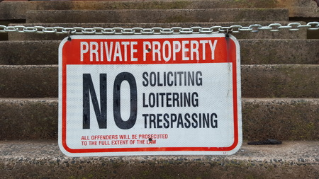 trespassing: Private property, no trespassing soliciting loitering