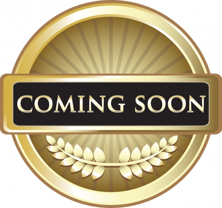 coming soon: Coming Soon Pure Gold Award Illustration