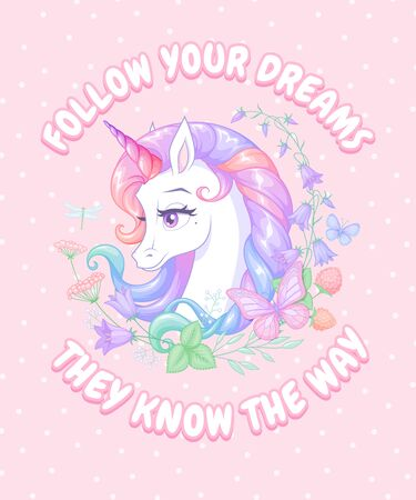 White unicorn surrounded with flowers and butterflies. Vector illustration with slogan on pink background.