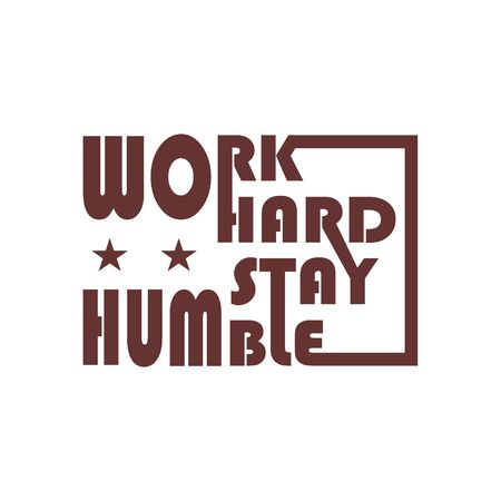 inspirational quotes, work hard stay humble. Vector calligraphy graphics.