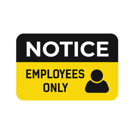 Notice Employees Only, Notice Sign graphic illustration