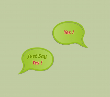 green speech bubble with text Just say yes, and answer speak bubble Yes Stock Vector - 21015227