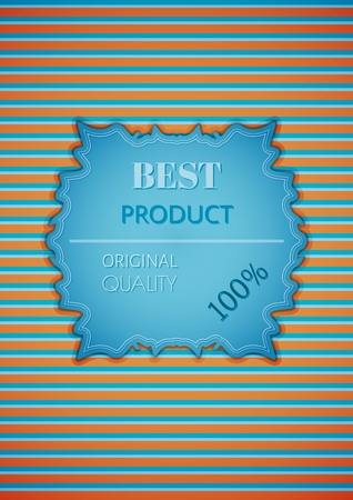 best ad: Best product retro vintage commercial stamp on striped background to promote marketability. Business label with contrast colors with motivation text: BEST PRODUCT, ORIGINAL and QUALITY.