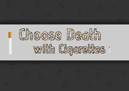 Illustration with cigarettes and skulls on dark background as a sing the smoking kills. Illustration with text created from cigarettes: Choose Death with Cigarettes.