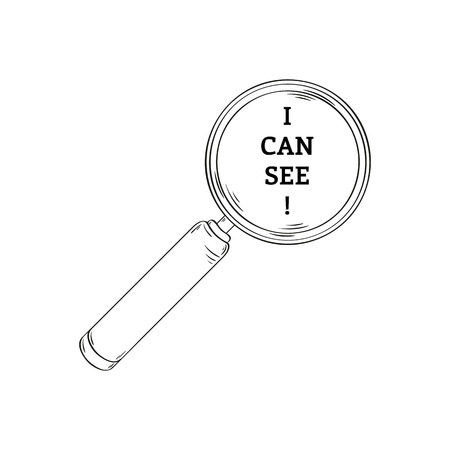 Magnifying glass and text: I can see! Sketch, isolated on white background.