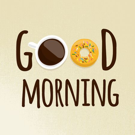 Good morning text with illustration a cup coffee with donut on light