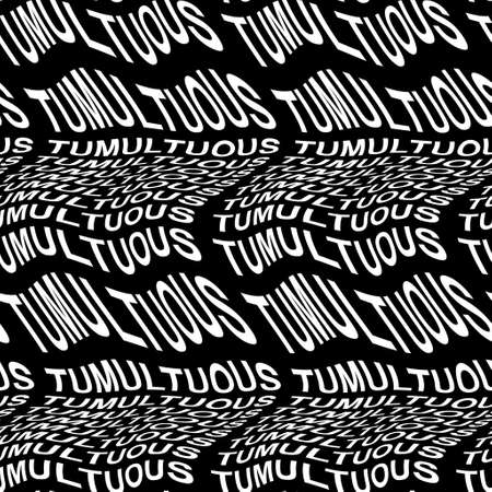 TUMULTUOUS word warped, distorted, repeated, and arranged into seamless pattern background