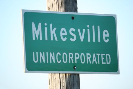 unincorporated: Mikesville unincorporated town sign great picture for all the Mikes of the world.
