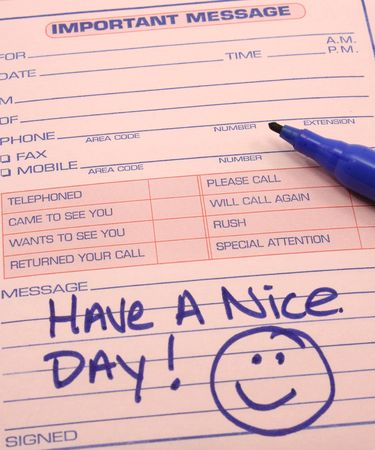 have on: Have a nice day on an Important Message pad with smiley face.