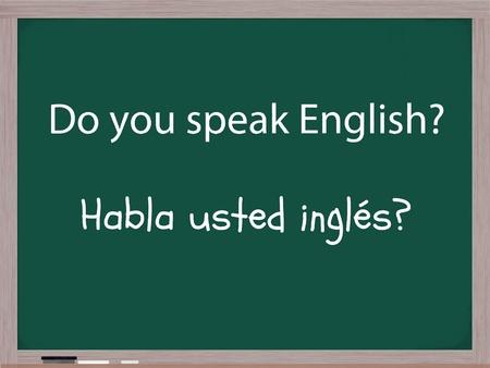 translate: �Habla a ingl�s, Habla usted ingl�s, escrito en una pizarra.