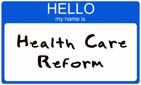 A blue sticker that says Hello my name is Health Care Reform written in a felt marker.   photo