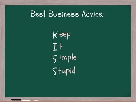 Een bord met de woorden Beste Business Advice KISS acroniem Keep It Simple Stupid.
