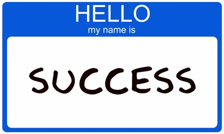 nametag: A blue nametag sticker with the words Hello my name is Success making a great success concept image.