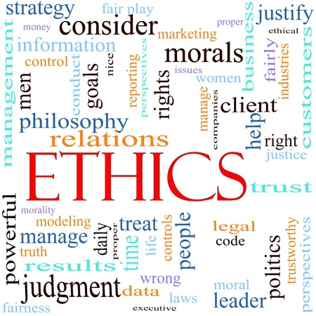 An illustration around the word Ethics with lots of different terms such as philosophy, relations, trust, manage, judgment, leader, politics, morals, justice, leader and a lot more.