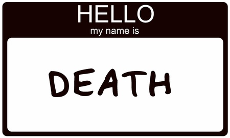 name tags: A black sticker nametag with the words Hello My Name is Death making a great concept image.