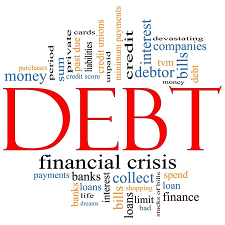 debts: Debt Word Cloud Concept with great terms such as sum, money, financial, crisis, bills, limit, past due and more.