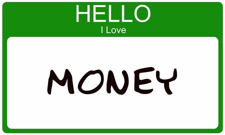 Een groene naamplaatje met de woorden Hallo I Love Money geschreven op het maken van een geweldig concept afbeelding Stockfoto