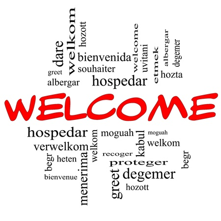 Welcome Word Cloud Concept in red and black letters with Welcome greetings in different languages such as hozta, welkom, begr, bienvenida and more