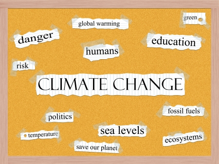 Climate Change word cloud concept with words on notebook paper taped on a corkboard and great terms such as fossil fuels, save our planet, green, global warming and more.