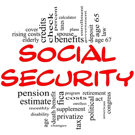 Social Security Word Cloud Concept in red and black letters with great terms such as fica, age 65, retirement, government, credits, taxes, law and more.